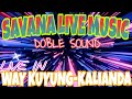 SAVANA LIVE MUSIC LIVE IN WAY KUYUNG KALIANDA