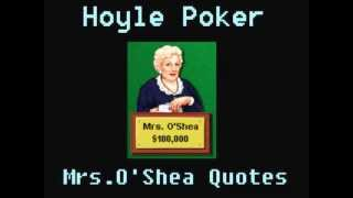 Hoyle Poker - Mrs Oshea Quotes
