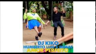 Dj Kiko Feat. Humberto Luis & Mimae - Amor Perfeito (Audio) [2014]