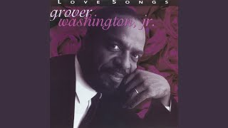 New Songs Like Grover Washington Jr. - Just the Two of Us Recommendations