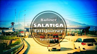 Kuliner SALATIGA (Episode #3)_EATISJOURNEY
