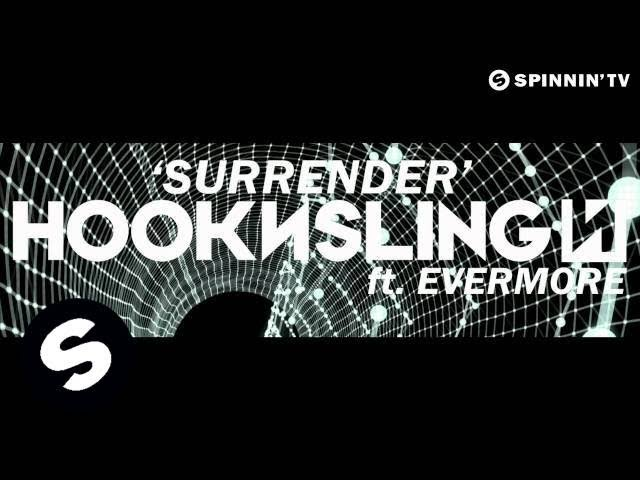 Hook N Sling feat. Evermore – Surrender (Available June 25)