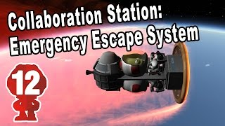 """Collaboration Station #12 """"Escape System - and some crazy landings"""" -- KSP"""