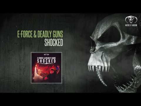 E-Force & Deadly Guns - Shocked