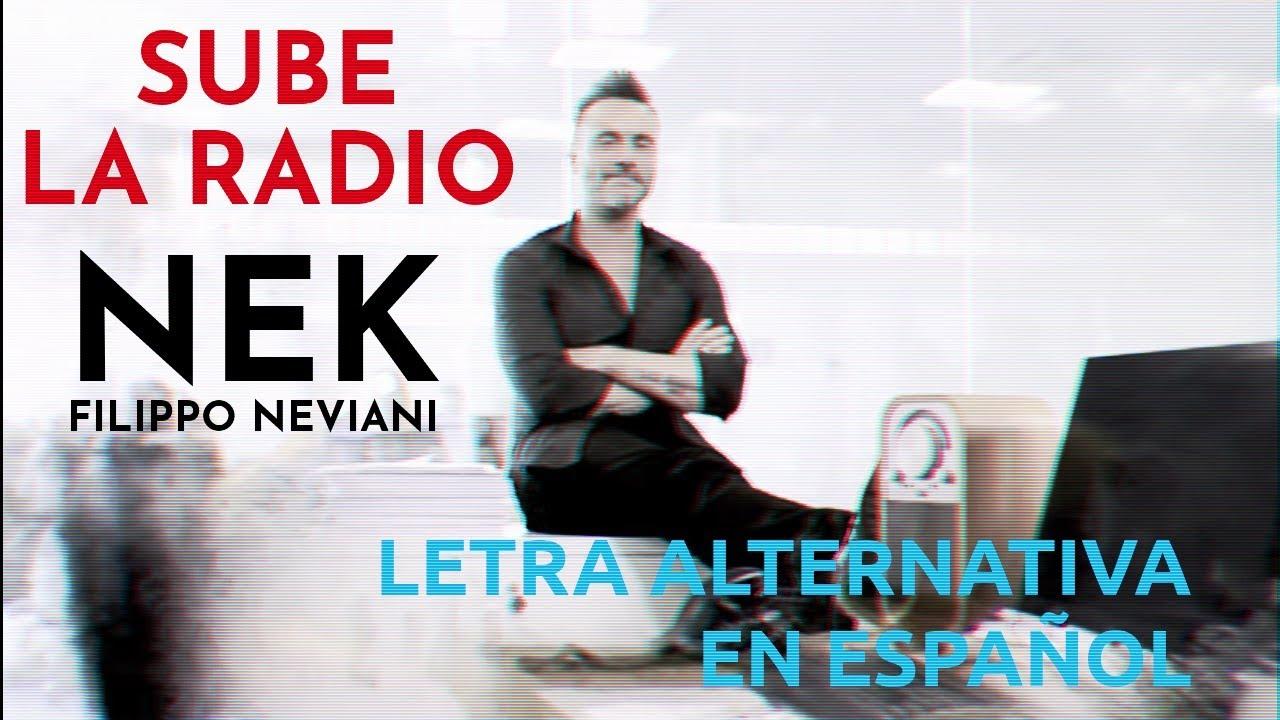 Nek - Sube la radio (Alza la radio) | Letra alternativa en español (versión de un simple fan)