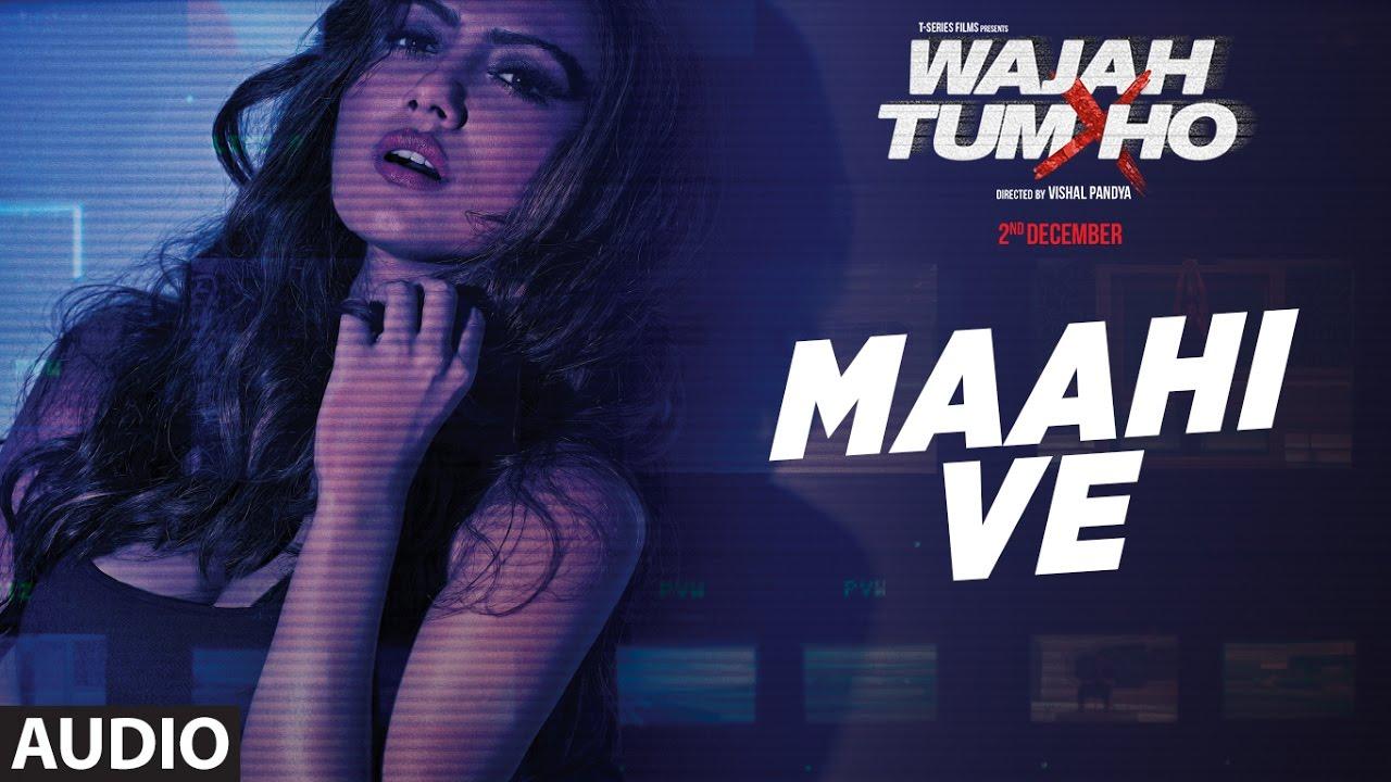 Maahi Ve Audio   Neha Kakkar, Sana Khan, Sharman, Gurmeet