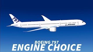 BOEING Contacts ENGINE MANUFACTURES Over 797 ENGINE