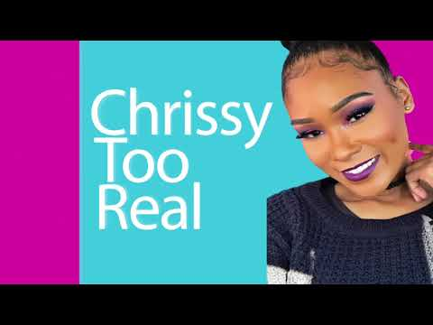 Chrissy Too Real