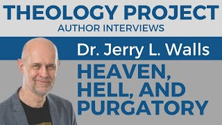 Jerry Walls on Purgatory, Heaven, and Hell (#TPAuthorInterviews)