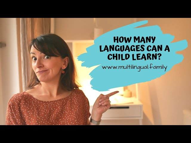 HOW MANY LANGUAGES CAN A CHILD LEARN?