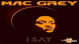 Mac Grey - I Say