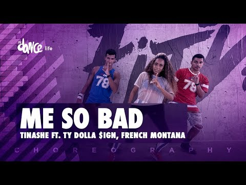 Me So Bad - Tinashe ft. Ty Dolla $ign, French Montana | FitDance Life (Coreografía) Dance Video