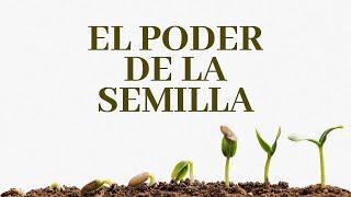 El poder del la semilla - Iglesia La Gloria de Dios Internacional