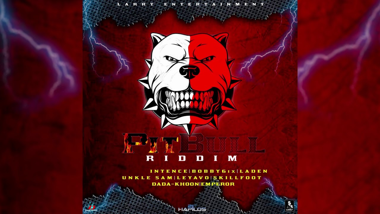 Pit Bull Riddim Mix ( 2019) Bobby 6ix,Laden,Intence & More (Larry  Entertainment)