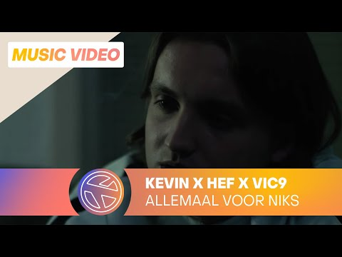 Kevin - Allemaal Voor Niks ft Hef & Vic9 prod Ramiks