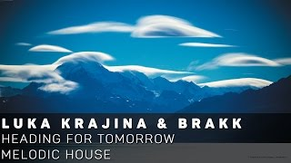 [Melodic House]Luka Krajina & Brakk - Heading For Tomorrow (Original Mix)
