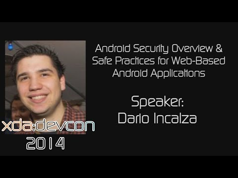 Android Security Overview & Safe Practices w/ Dario Incalza from XDA:DevCon 2014