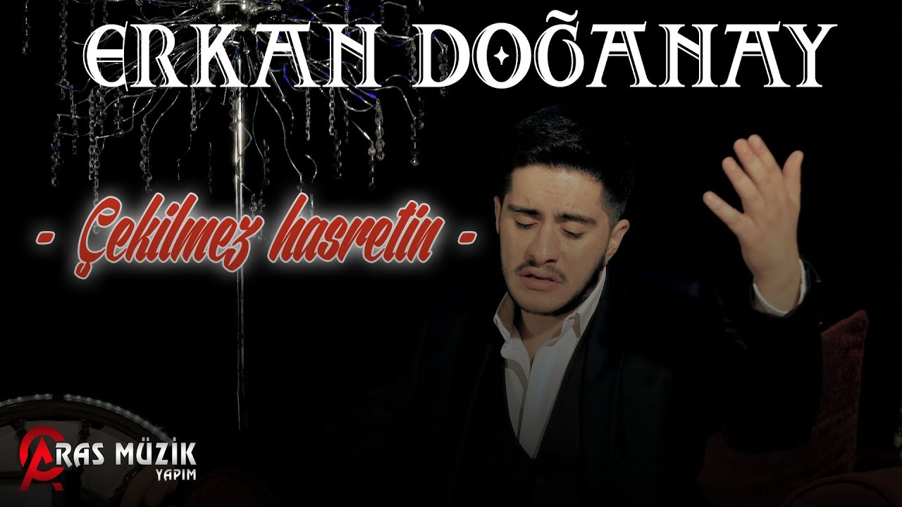 Erkan Doğanay - Çekilmez Hasretin 2021