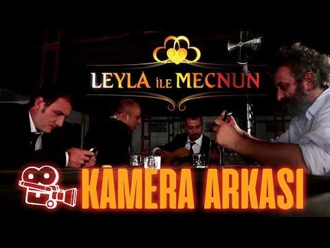 Leyla ile Mecnun - Kamera Arkası...