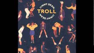 Troll - Jimmy Dean (Extended Version) [Audio Only]