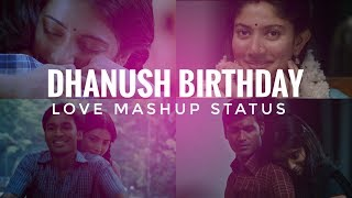 💞Dhanush Birthday💞Whatsapp Status Tamil Video💞LOVE MASHUP💞Lovely Perumal💞