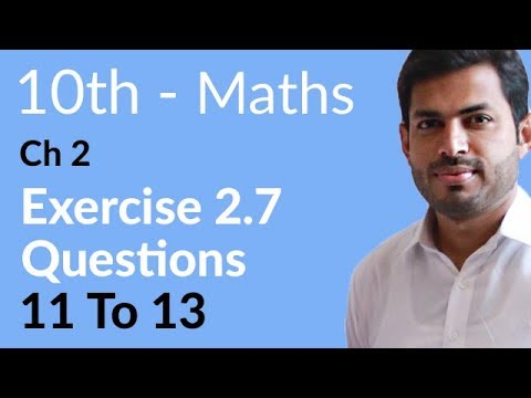10th Class Maths solution, ch 2, lec 4, Exercise 2.7 Question no 11 to 13 - 10th Class Math
