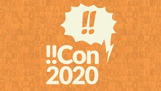 !!Con - Sunday May 10, 2020