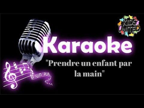 """Karaoké : """" Prendre Un Enfant Par La Main"""" - Kids United & Claudio Capéo"""
