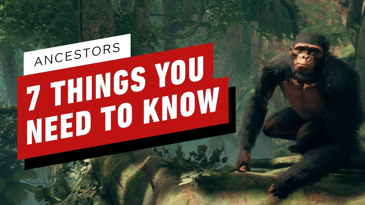 7 Things You Need to Know About Ancestors: The Humankind Odyssey thumbnail