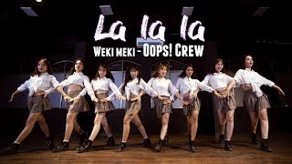 Weki Meki(위키미키) _ La La La Dance Cover by Oops! Crew from Vietnam