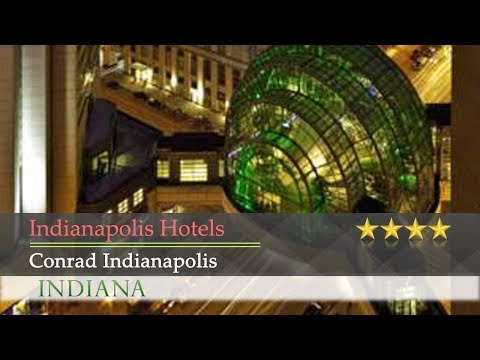 Conrad Indianapolis - Indianapolis Hotels, Indiana