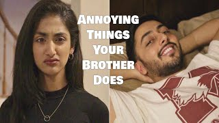 Annoying Things Your Brother Does