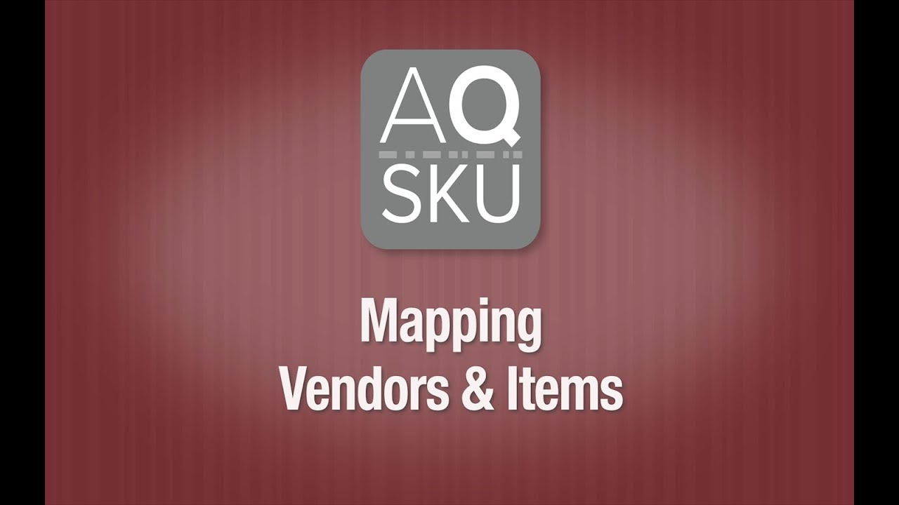 AQ SKU Help Series – Mapping Vendors & Items
