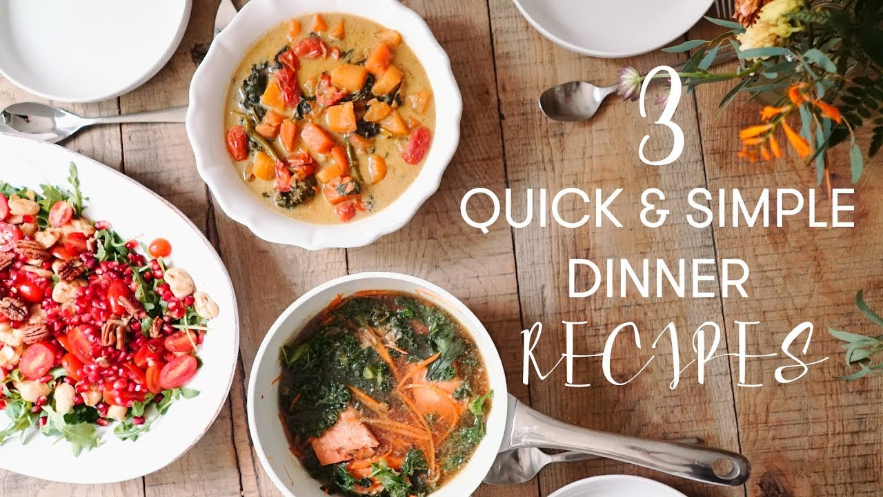 3 Quick Simple Dinner Recipes