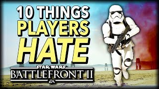 10 Things Star Wars Battlefront 2 Players HATE