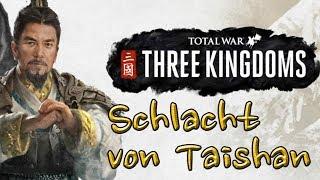 Let's Play Total War Three Kingdoms #3a: Die Schlacht von Taishan - Einblick in ein Echtzeitgefecht
