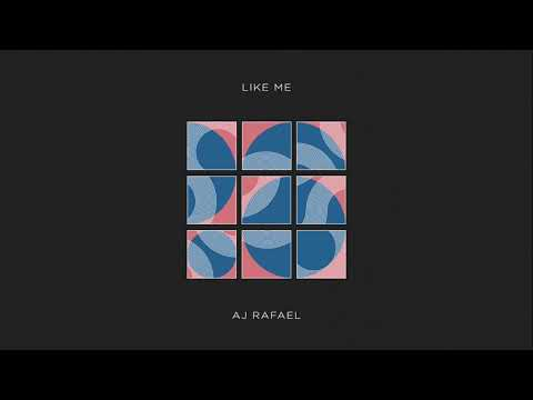 AJ Rafael - Like Me (Official Audio)
