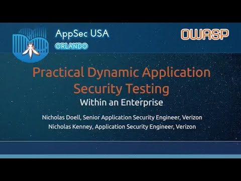 Practical Dynamic Application Security Testing within an Enterprise -  AppSecUSA 2017