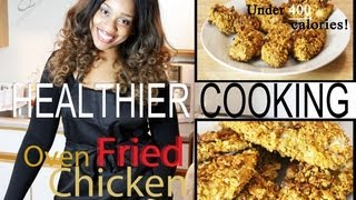 Cooking Healthier For Weight Loss: Oven Fried Chicken (under 400 Calories)
