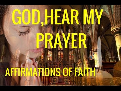 "Affirmations: ""God, Hear My Prayers.""  Prayer Affirmations for Connecting with God"