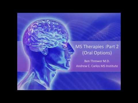 MS Therapies (Part 2) - Oral Medications - Ben Thrower, M.D. - June 2016