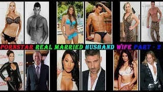 Top 10 Pornstar Real Married Husband & Wife Part-2   Real Life Pornstar Couple   Top Pornstar Couple