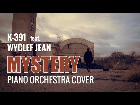 K-391 feat Wyclef Jean - Mystery Piano Orchestra Cover