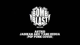 Download Lagu [Teaser] Astrid - Jadikan Aku Yang Kedua [Pop Punk Cover] mp3