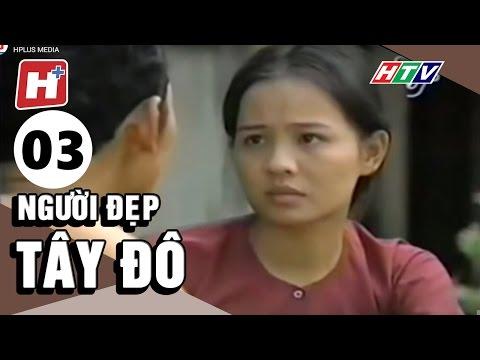 Người đẹp Tây Đô Tập 03 | Phim Tình Cảm Việt Nam Hay Nhất 2017