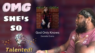 Danielle Evans - God Only Knows | REACTION
