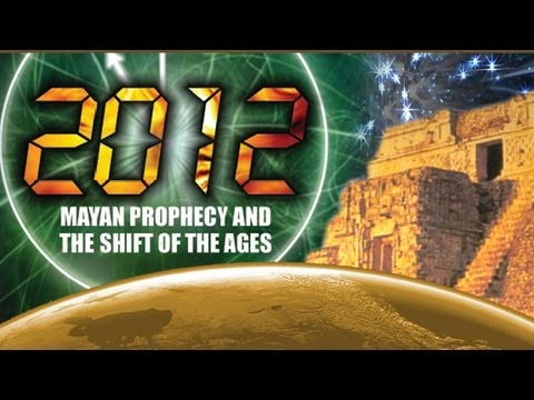 2012 Mayan Prophecy and the Shift of the Ages