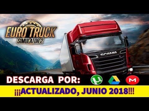 Como Descargar e Instalar Euro Truck Simulator 2 Para PC Español Full 1 Link 2018