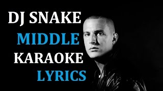 DJ SNAKE - MIDDLE KARAOKE COVER LYRICS