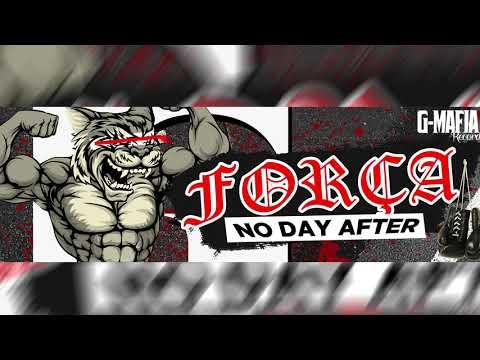 No Day After - Força [G-MAFIA RECORDS]